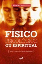 O Físico o Psicológico e o Espiritual