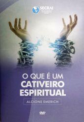 O que é um Cativeiro Espiritual DVD