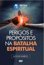Perigos e Propósitos na Batalha Espiritual DVD