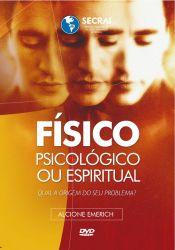 O Físico o Psicológico e o Espiritual DVD