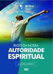 Bases da Nossa Autoridade Espiritual DVD